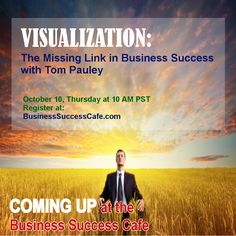 On Thursday the father/daughter team, Tom and Penelope Pauley, are going to teach you how to use #visualization to elevate your own business #success.   Mark your calendar for this FREE 20-minute education at the Business Success Cafe:  Thursday October 3  at 10 am US Pacific Time (1 pm Eastern) http://www.business-success-cafe.com