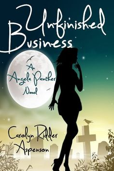 Unfinished Business (An Angela Panther Mystery Book 1) by Carolyn Ridder Aspenson http://www.amazon.com/dp/B00JCEXDPY/ref=cm_sw_r_pi_dp_kxvTwb1G03N05