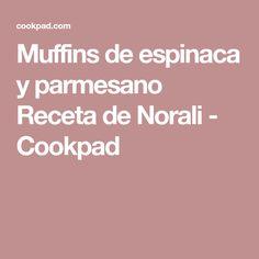 Muffins de espinaca y parmesano Receta de Norali - Cookpad