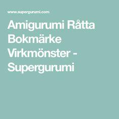 Amigurumi Råtta Bokmärke Virkmönster - Supergurumi