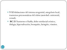  V 52 disfunciones del sistema urogenital, miogelosis local, trastornos psicosomáticas del riñón (ansiedad: existencial, ...