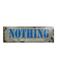 'Nothing Is Impossible' Wall Sign