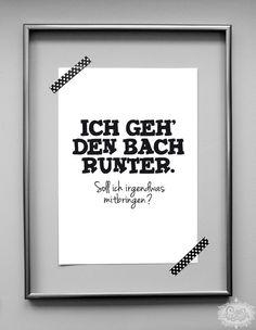 'ICH GEH DEN BACH RUNTER' DinA 4 Typo Druck von cute as a button auf DaWanda.com