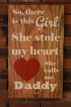 Father Daughter sign, So theres this girl sign, Father/Daughter, Fathers Day, She stole my heart, Daddy sign, , Daughter love, Valentines