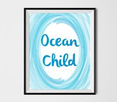 Ocean child Moana quote Moana print Disney quote by shooshles  #moana #moanaprint #oanaquote #moanadisney #disneyprint #rintableart #moanaart #moanaprintableart #intableart #disney #oceanchild #watercolor #etsy #etsyshop #blue