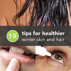 19 Tips for Healthier Skin and Hair This Winter | Greatist - I have problems with dry skin & hair in the winter. I think I might try some of these.