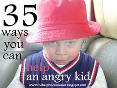 35 Ways You Can Help Angry Kids