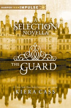 The Guard (The Selection #2.5) by Kiera Cass