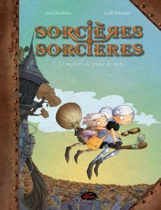 4 séries de bandes dessinées à découvrir - Sorcières sorcières  http://lesptitsmotsdits.com/initier-enfant-bandes-dessinees-4-suggestions/