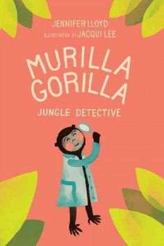 ER LLO. Murilla Gorilla is a lovable jungle detective who solves mysteries for her friends. In this case, Ms. Chimpanzee's muffins are stolen and Murilla must crack the case.