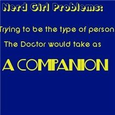 nerd girl problems doctor who - Google Search