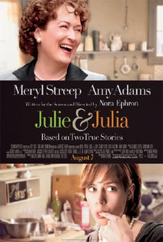 made me LOVE butter and want to eat gourmet! Meryl does a great Julie acccent!