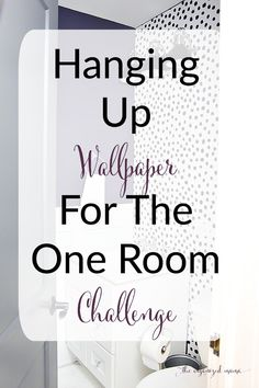 Hanging Up Wallpaper For The One Room Challenge - The Organized Mama