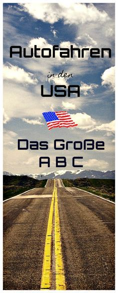 Autofahren in den USA! Das große ABC You are planning a holiday in the US and would like to rent a car or motorhome for your road trip? Before you drive on an American road for the first time, you sho Travel Tags, Car Travel, New York Travel, Asia Travel, Travel Usa, Arizona Road Trip, Road Trip Usa, Usa Roadtrip, Usa Trip