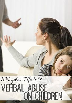 "8 Serious Short & Long Term Negative Effects Of Verbal Abuse On Children: Verbal abuse is one of the most common and also most overlooked forms of abuse on children. Most times it is passed off as a form of ""disciplining"" or ""tough love""."