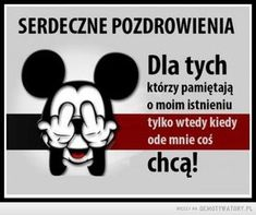 Pozdrowienia – Man Humor, Motto, Life Is Good, Mickey Mouse, Comedy, Life Quotes, Jokes, Lol, Facts