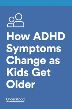 ADHD symptoms can look different depending on how old a child is. Learn more in this video from Understood founding partner the Child Mind Institute.