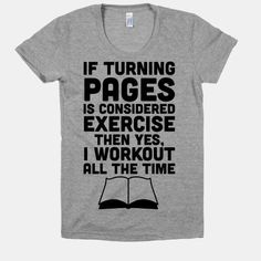 If turning pages is considered exercise, then yes, I workout all the time! Flex those muscles hard earned while reading in this funny nerd workout shirt! Turning Pages, I Love Books, Good Books, Books To Read, Lectures, Love Reading, Book Quotes, Book Memes, Library Quotes