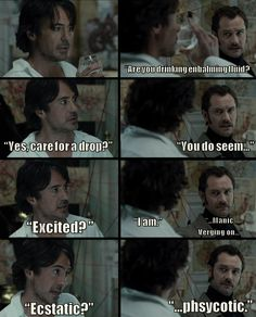 I love RDJ in this movie. Now, it isn't my favorite Sherlock Holmes adaptation, but it is funny and witty. Both of which I find are requirements for the movies I watch. That, and full of adventure. And this happens to be my favorite dialog from the movie. :) How could I not repin this??