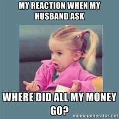 My reaction when my husband ask where did all my money go? | Baby Good Luck Charlie