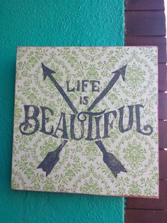Life is Beautiful ...Hand Painted wood sign with by whattawaist