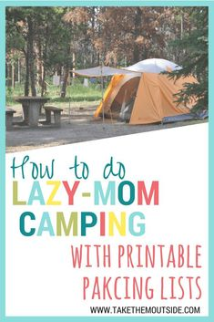 Simplify your family camping - want the lazy-mom camping checklist?