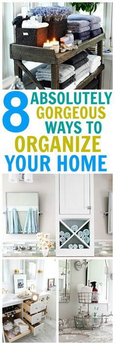 8 Gorgeous ways to organize your home. #organize #organizationhacks #bathroomideas #bathroomorganization #bathroom