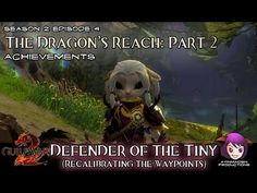 Defender of the Tiny achievement in Season 2: Episode 4: The Dragon's Reach Part 2 02 Recalibrating the Waypoints