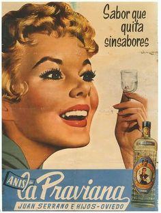Anís de la Praviana 1960- Oviedo Retro Ads, Vintage Advertisements, Vintage Ads, Vintage Prints, Vintage Soul, Vintage Beauty, Propaganda Coca Cola, Old Posters, Nostalgia Art