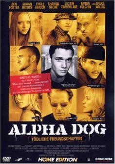 Alpha Dog Toedliche Freundschaften * IMDb Rating: 6,8 (64.798) * 2006 USA * Darsteller: Bruce Willis, Matthew Barry, Emile Hirsch,