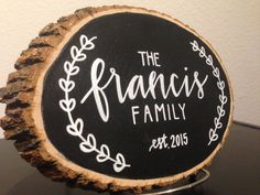 Personalized family established wood slice sign, perfect bridal shower gift, wedding gift for newly weds, or housewarming gift.  Can be