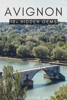 Looking to visit Avignon, the gem with the bridge in Provence, Southern France? Here's your guide to the best kept secrets and hidden gems, and secret spots in Avignon, a city once known as Avenio.