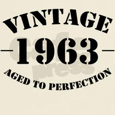vintage 1963 birthday T-Shirt on CafePress.com