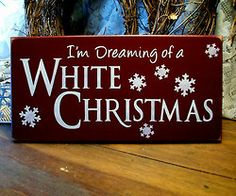 Dreaming of a White Christmas Wood Sign Primitive Painted Plaque Snowflakes Merry Christmas, Christmas Wood Crafts, Christmas Signs Wood, Holiday Signs, Country Christmas, Christmas Projects, Winter Christmas, Holiday Crafts, Holiday Fun