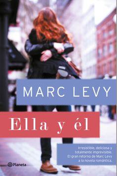 """""""Ella y él"""". Una historia de amor irresistible y totalmente imprevisible. Una comedia romántica con el estilo único de Marc Levy."""