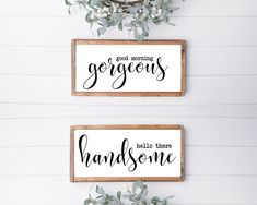 Good Morning Gorgeous Hello Handsome Farmhouse Rustic Wood signs - 11x14 / Art print