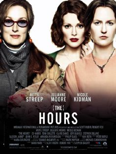 """THE HOURS"" (2002) – written by David Hare.  Based on the novel by Michael Cunningham.  Directed by Stephen Daldry."