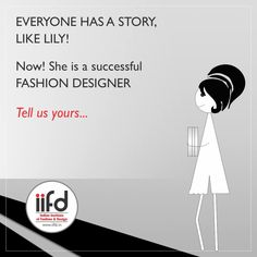 Everyone has a story, Like Lily. She is Successful fashion Designer .  Tell us yours Story.(y)  Admission open in Indian institute of fashion & Design. Fill online application form @ www.iifd.in  #iifd #chandigarh #best #fashion #designing #institute #chandigarh #mohali #punjab #design #admission