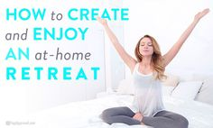 Home Retreat: Assuming that one truly cannot swing a retreat or a weekend getaway, let's take a look at an alternative. An All- Inclusive, At-Home Retreat Attendance: One (You!) Duration: To be determined by YOU. Here is a list of steps, activities, ideas and comforts that will make your at-home retreat a spectacular
