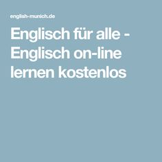 Englisch für alle - Englisch on-line lernen kostenlos