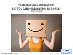 """Days may smile and may not. but you can smile anytime, just smile."""" ― Samar AlDhamadi"""