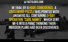 """In 1944, by a huge coincidence, a crossword puzzle was printed with answers all containing D-Day operation """"code names"""", which sent MI-5 into a panic thinking their invasion plans had been discovered."""