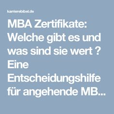 MBA Zertifikate: Welche gibt es und was sind sie wert ✔ Eine Entscheidungshilfe für angehende MBA Studenten...  http://karrierebibel.de/mba-zertifikate/