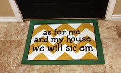 """As for me and my house, we will #SicEm"" green and gold chevron doormat"