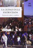 La ciudad en la encrucijada : repensar la ciudad y su política / João Seixas http://encore.fama.us.es/iii/encore/record/C__Rb2655916?lang=spi
