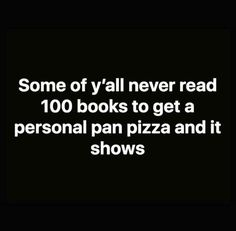 quotes BOOK IT! I had a collection of them! Love me my little pan pizza! 90s Quotes, Funny Quotes, Funny Memes, Jokes, This Is Your Life, Can't Stop Laughing, I Love To Laugh, Haha Funny, Funny Stuff