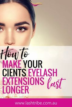 Retention Problems? In this blog post I will show my top 6 tip on how you can make your clients Eyelash Extensions last longer. Pin it if you see value :-)