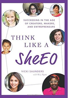 Think Like A SheEO: Succeeding in the Age of Creators, Makers and Entrepreneurs by Vicki Saunders, who was born in Canada. I read this book in January 2015 http://theinvisiblementor.com/think-like-sheeo-vicki-saunders-book-review/