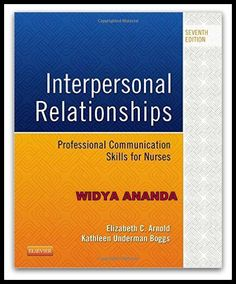 Interpersonal Relationships: Professional Communication Skills for Nurses 7th Edition  by Elizabeth C. Arnold PhD RN PMHCNS-BC (Author), Kathleen Underman Boggs PhD FNP-CS (Author)   Product Details 	Series: Interpersonal Relationships 	Paperback: 576 pages 	Publisher: Saunders; 7 edition (February 24, 2015) 	Language: English 	ISBN-10:  	ISBN-13: 978- 	Product Dimensions: 7.5 x 0.6 x 9.1 inches    Effective communication with clients, families, and professional colleagues starts here! With…