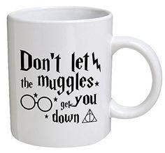 Funny Mug - Don't Let The Muggles Get You Down - 11 OZ Co...